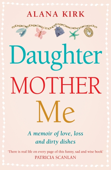 Daughter Mother Me by Alana Kirk